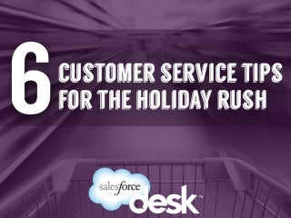 6 Customer Service Tips For the Holiday Rush