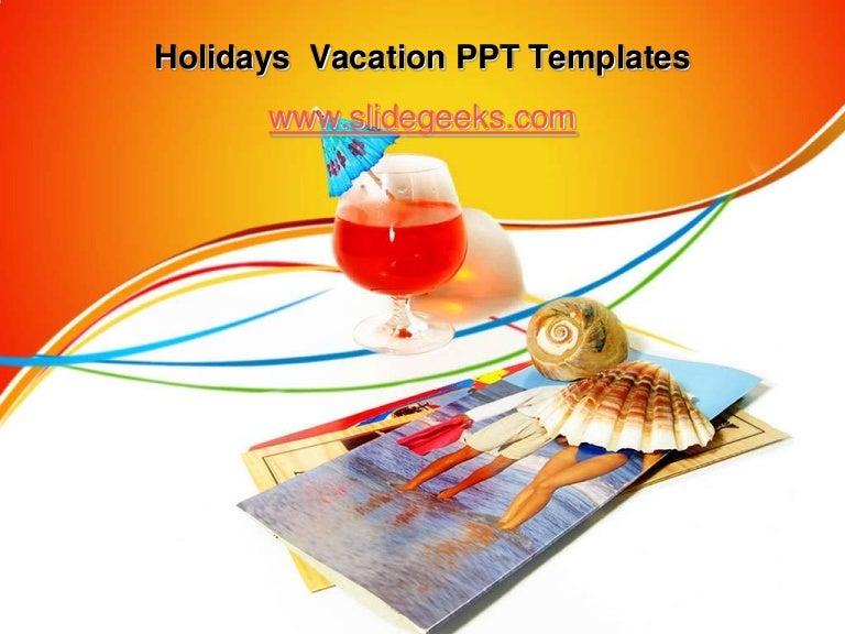 Holidays vacation ppt templates holidaysvacationppttemplates 110819053152 phpapp02 thumbnail 4gcb1313731994 toneelgroepblik Images