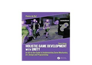 BOOK_AUDIOBOOK LIBRARY Holistic Development Game with Unity 3e An All in One Guide to Implementing Game Mechanics Art Design and Programming 'Full_Pages'