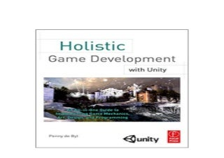 $Download_[P.d.f] library^^@@ Holistic Game Development with Unity An AllinOne Guide to Implementing Game Mechanics Art Design and Programming 'Full_[Pages]'