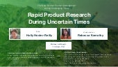 The New Normal: Product Management During Challenging Times: Rapid Product Research During Uncertain Times