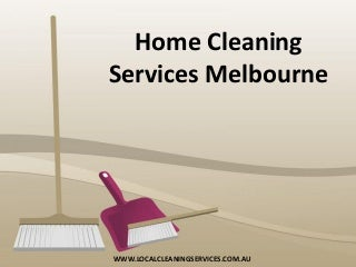 Home Cleaning Services Melbourne - Local Cleaning Services