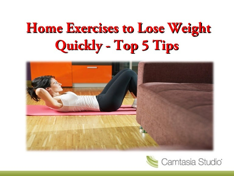 Home exercises to lose weight quickly - Top 5 tips
