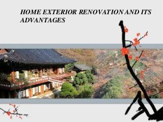 Home exterior renovation and its advantages