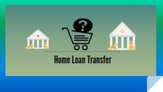 Why consider Home Loan Transfer from present Bank - LoanEasy
