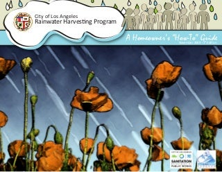 California; Rainwater Harvesting: A Home Owners How to Guide - City of Los Angeles