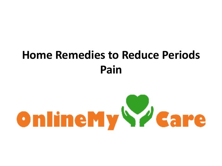 Home remedies to reduce periods pain
