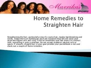 Home remedies to straighten hair
