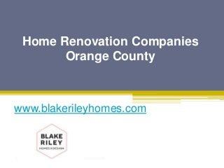 Home Renovation Companies Orange County - www.blakerileyhomes.com