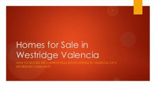 Homes for sale in Westridge Valencia