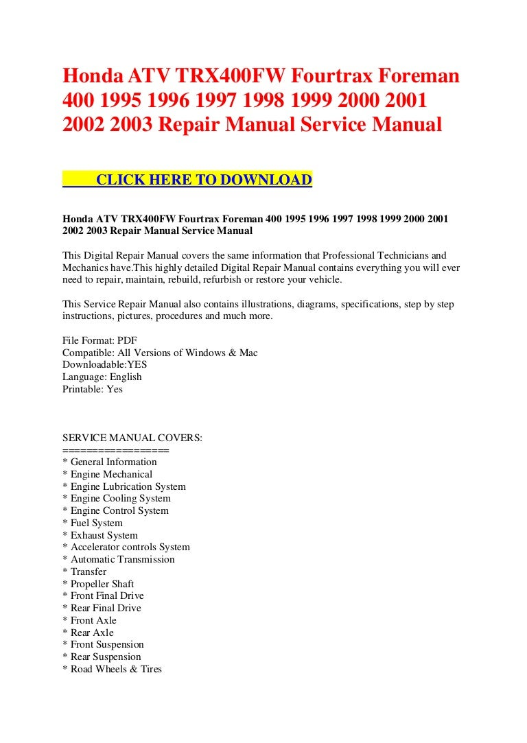 Honda atv trx400 fw fourtrax foreman 400 1995 1996 1997 1998 1999 2000 2001  2002 2003 repair manual service manual