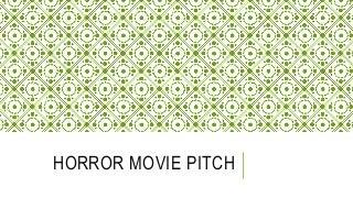 Horror Movie Pitch