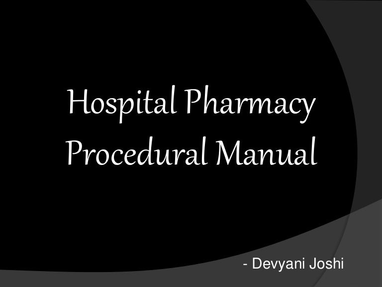 Hospital pharmacy procedural manual