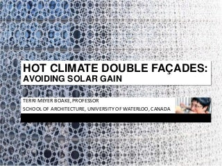 Hot Climate Double Facades: A Focus on Solar Avoidance