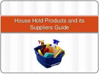 House hold products and its suppliers guide