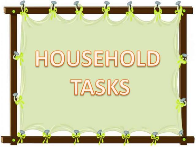 Household tasks