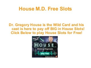 Free House Slots - Play House TV Show Slots for Free