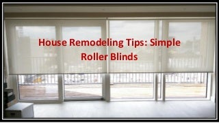 House Remodeling Tips: Simple Roller Blinds