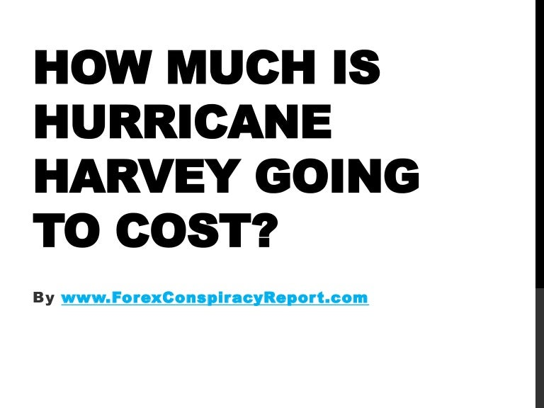 How Much Is Hurricane Harvey Going to Cost?