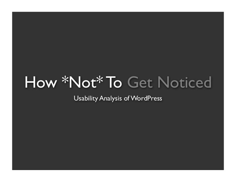 How Not To Get Noticed » SlideShare