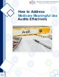 How to Address Medicare Meaningful Use Audits Effectively