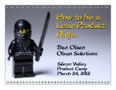 How to be a Lean Product Ninja by Dan Olsen