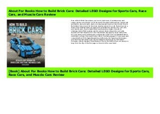 About For Books How to Build Brick Cars: Detailed LEGO Designs for Sports Cars, Race Cars, and Muscle Cars Review