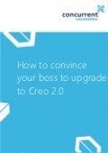 How to-convince-your-boss-to-upgrade-to-creo-2-final