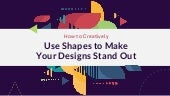 How to Creatively Use Shapes to Make Your Designs Stand Out