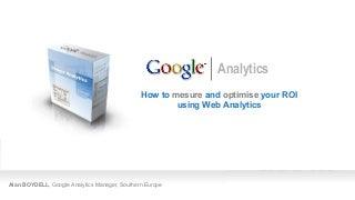 How To Mesure And Optimise Your Roi Using Web Analytics Google