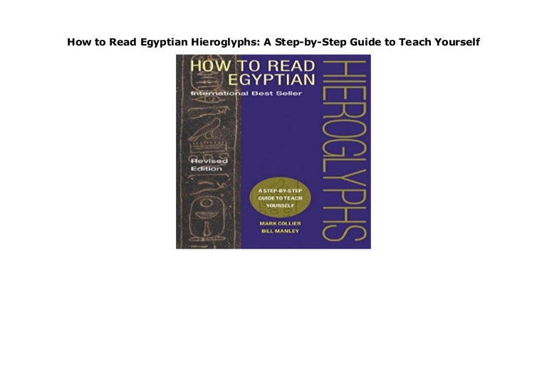 How to Read Egyptian Hieroglyphs A Step-by-Step Guide to Teach Yourself
