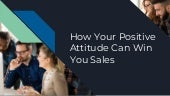 How your positive attitude can win you sales presentation