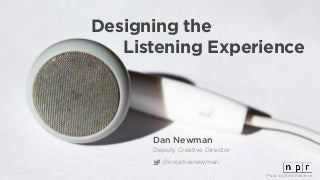 Designing The Listening Experience: The Making of NPR One