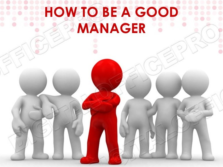 being a good manager A good manager actually, a manager needs the ability not only to make good decisions himself, but also to lead others to make good decisions charles moore, after four years of research at the united parcel service reached the following conclusions.