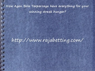 How agen bola terpercaya have everything for your winning streak hunger