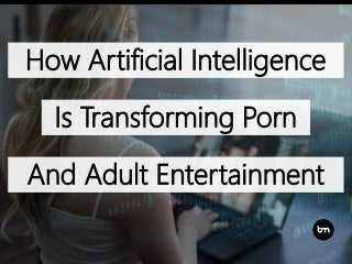 How AI Is Transforming Porn And Adult Entertainment
