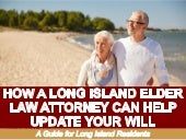 How a Long Island Elder Law Attorney Can Help Update Your Will: A Guide for Long Island Residents