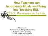 Kristin Lems PCI at TESOL 2014 - Music and Song in Teaching ESL