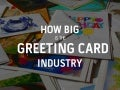 How big is the greeting card industry?