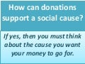 How can donations support a social cause