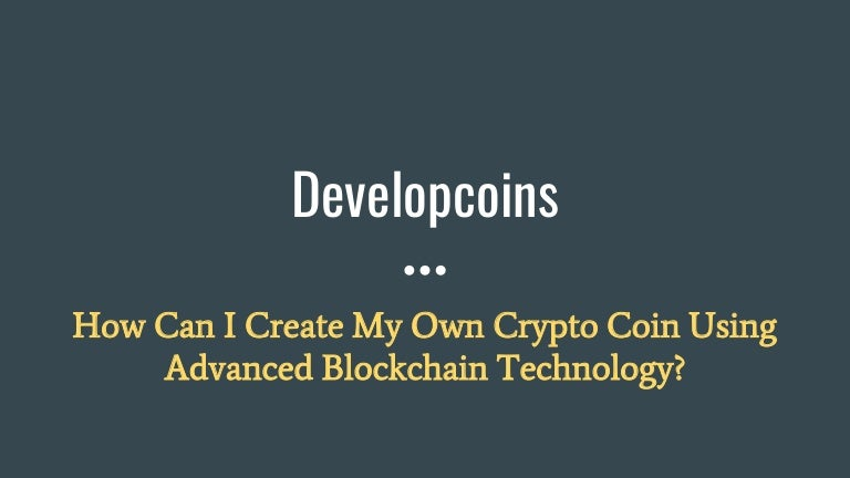 how do i create my own cryptocurrency