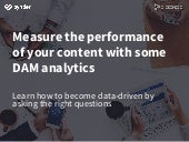 Measure the performance of your content with business intelligence and digital asset management analytics