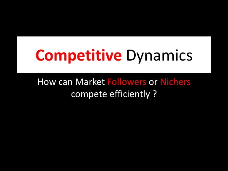 How Can Market Followers Or Nichers Compete Efficiently