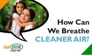How can India breathe cleaner air?