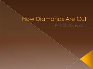 howdiamondsarecut-140614013035-phpapp01-