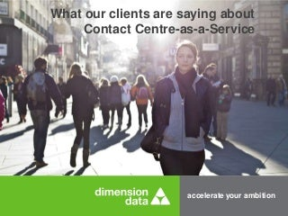 How Dimension Data's Contact Centre as-a-Service Has Helped Its Clients