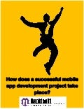 How does a successful mobile app development project take place