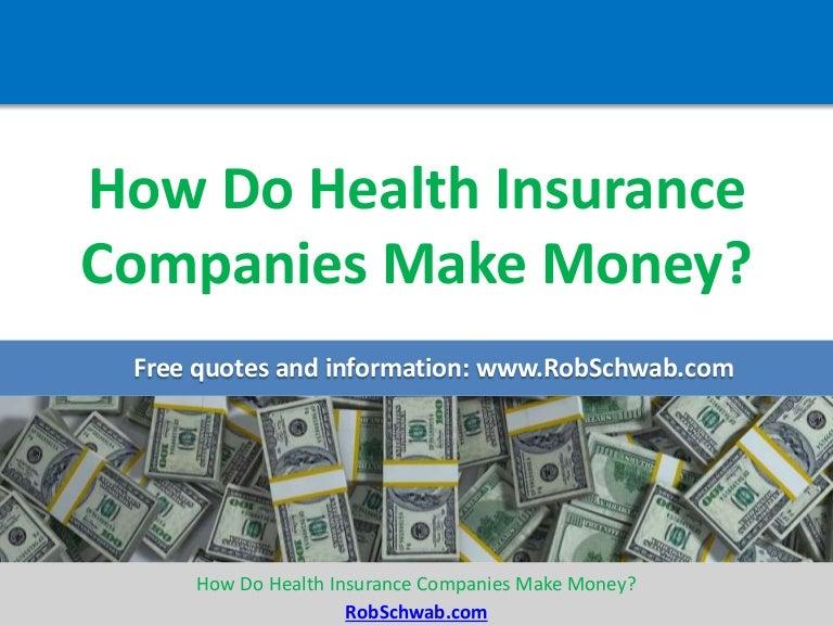 How do health insurance companies make money