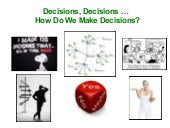 Decisions, Decisions: How do we make decisions at work