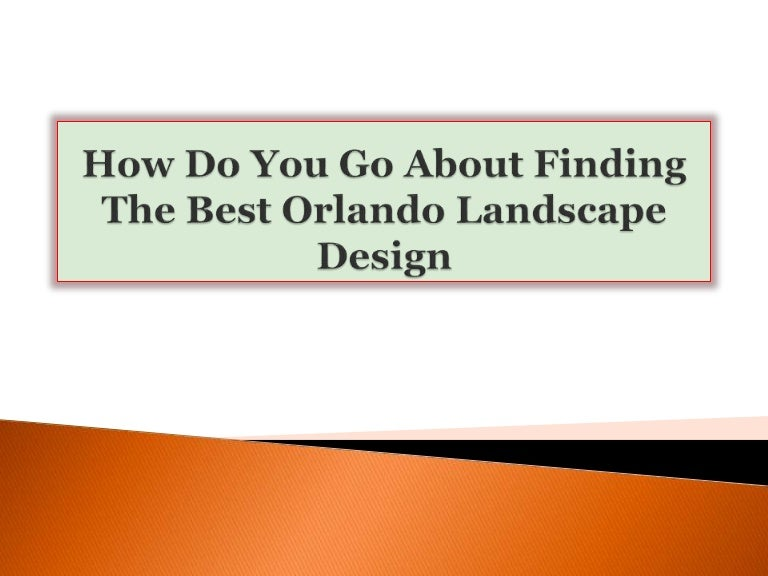 How Do You Go About Finding The Best Orlando Landscape Design,Workplace Industrial Office Design Ideas